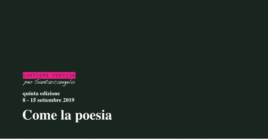 Cantiere poetico 8-15 settembre 2019 / piè di pagina programma